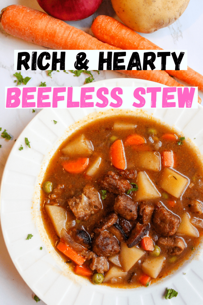 Rich and Hearty Beefless Stew